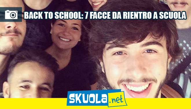 Back to school: 7 facce da rientro
