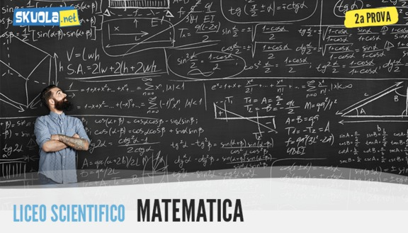 Tracce Seconda prova Liceo Scientifico: Matematica