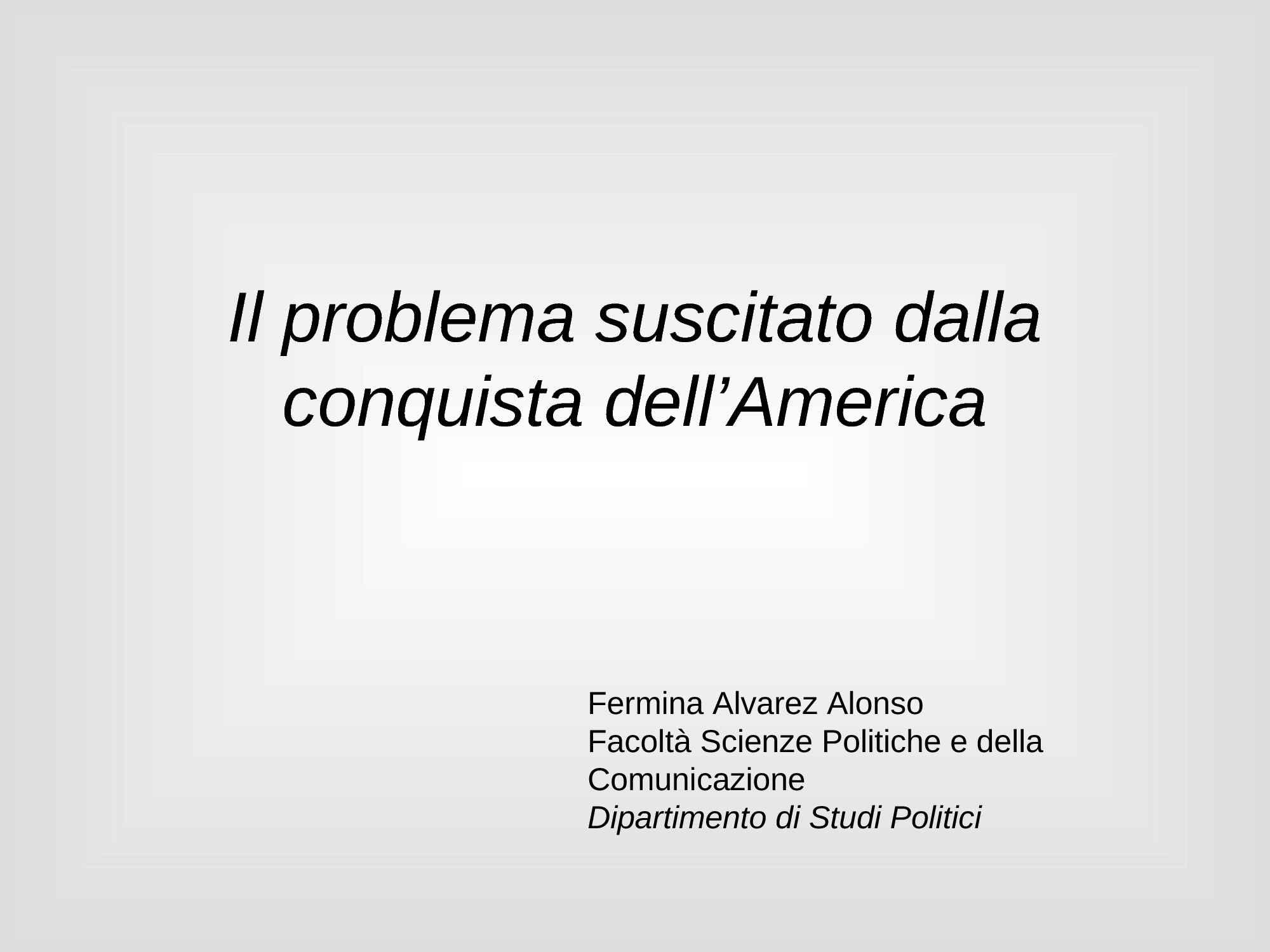 Problema suscitato dalla conquista dell'America