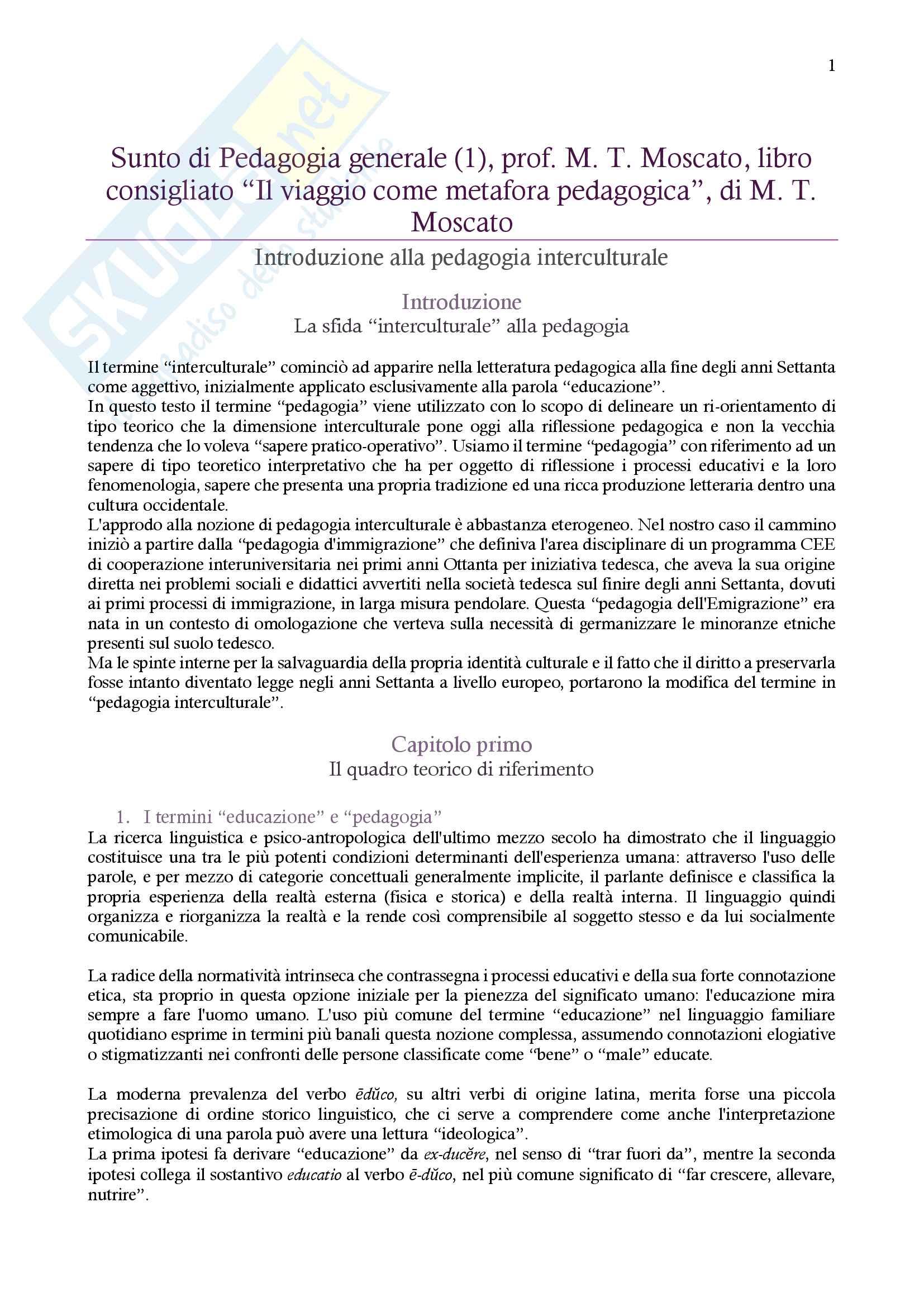"""Riassunto esame Pedagogia generale (1), docente M. T. Moscato, libro consigliato """"Il viaggio come metafora pedagogica"""", di M. T. Moscato"""