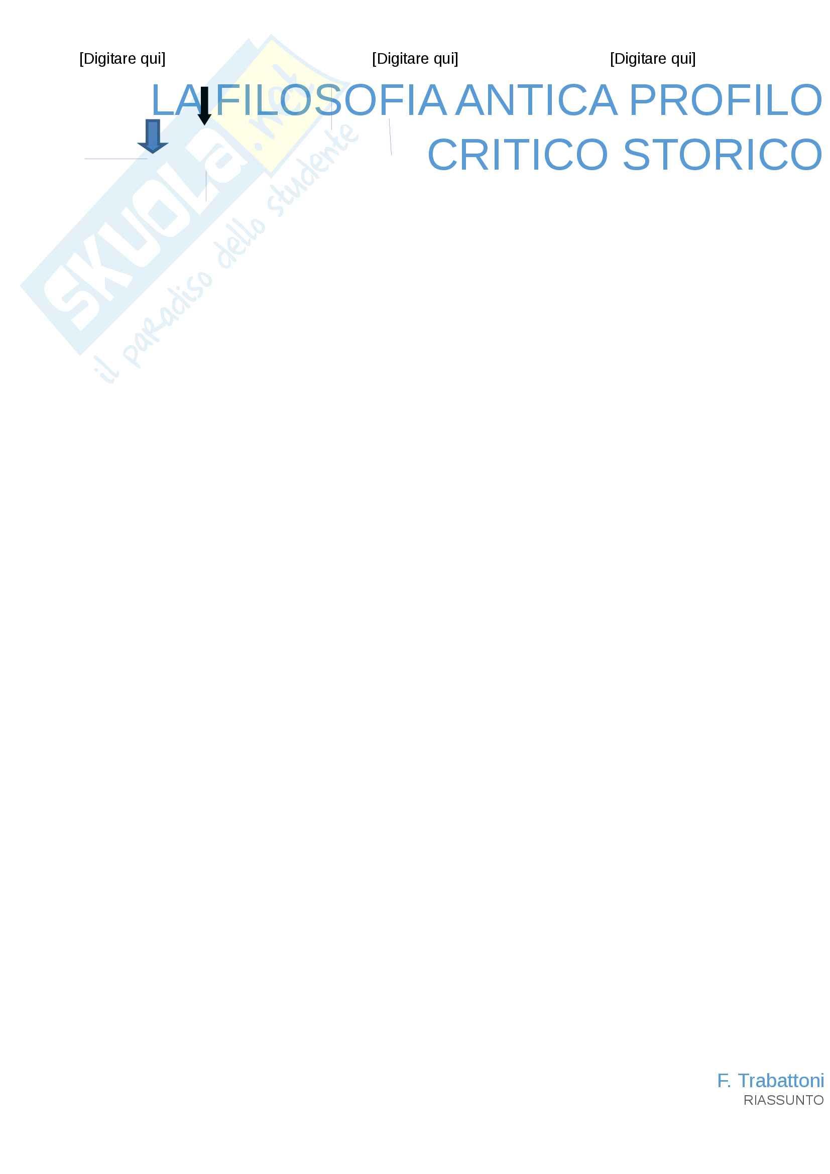 """Riassunto esame filosofia antica per l'esame del prof. Trabattoni, testo consigliato La filosofia antica profilo critico-storico"""" di F.Trabattoni"""