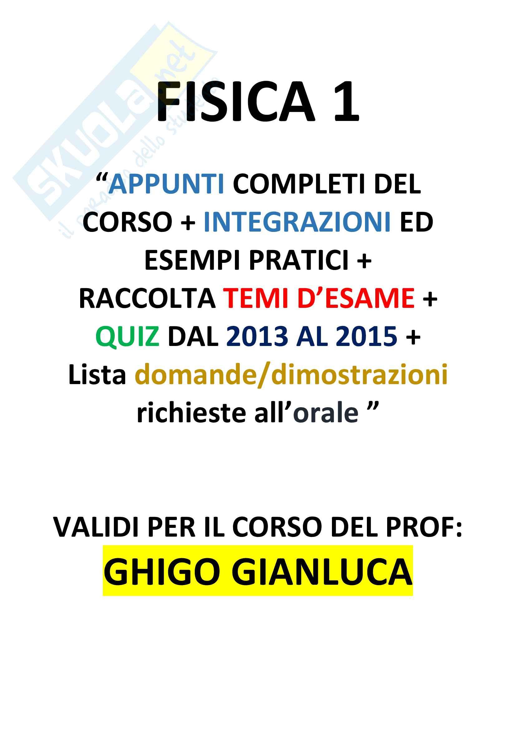 Fisica 1 , Ghigo Gianluca, Appunti + QUIZ Esame + Temi Esame (Polito)