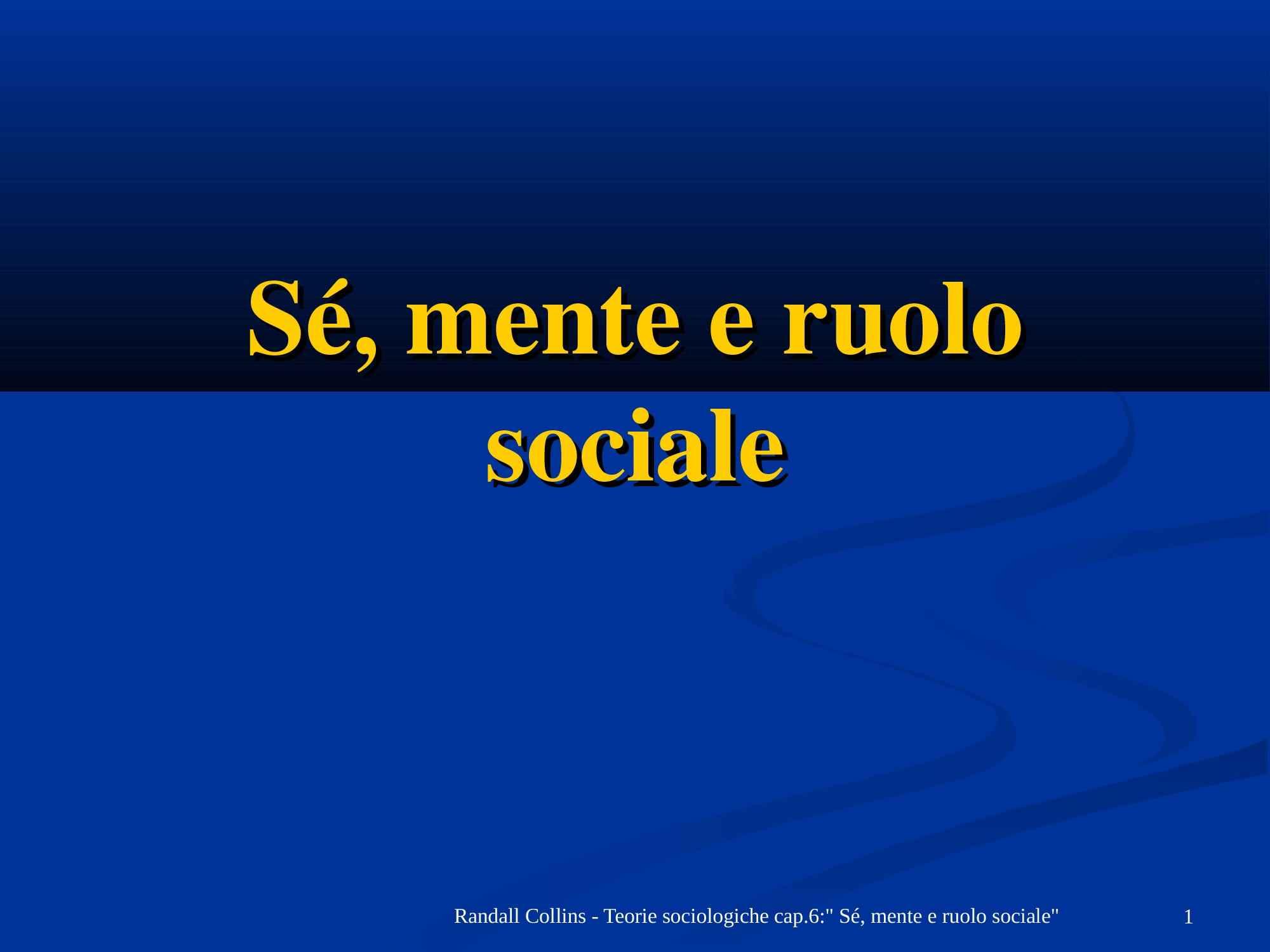 Sè, mente e ruolo sociale
