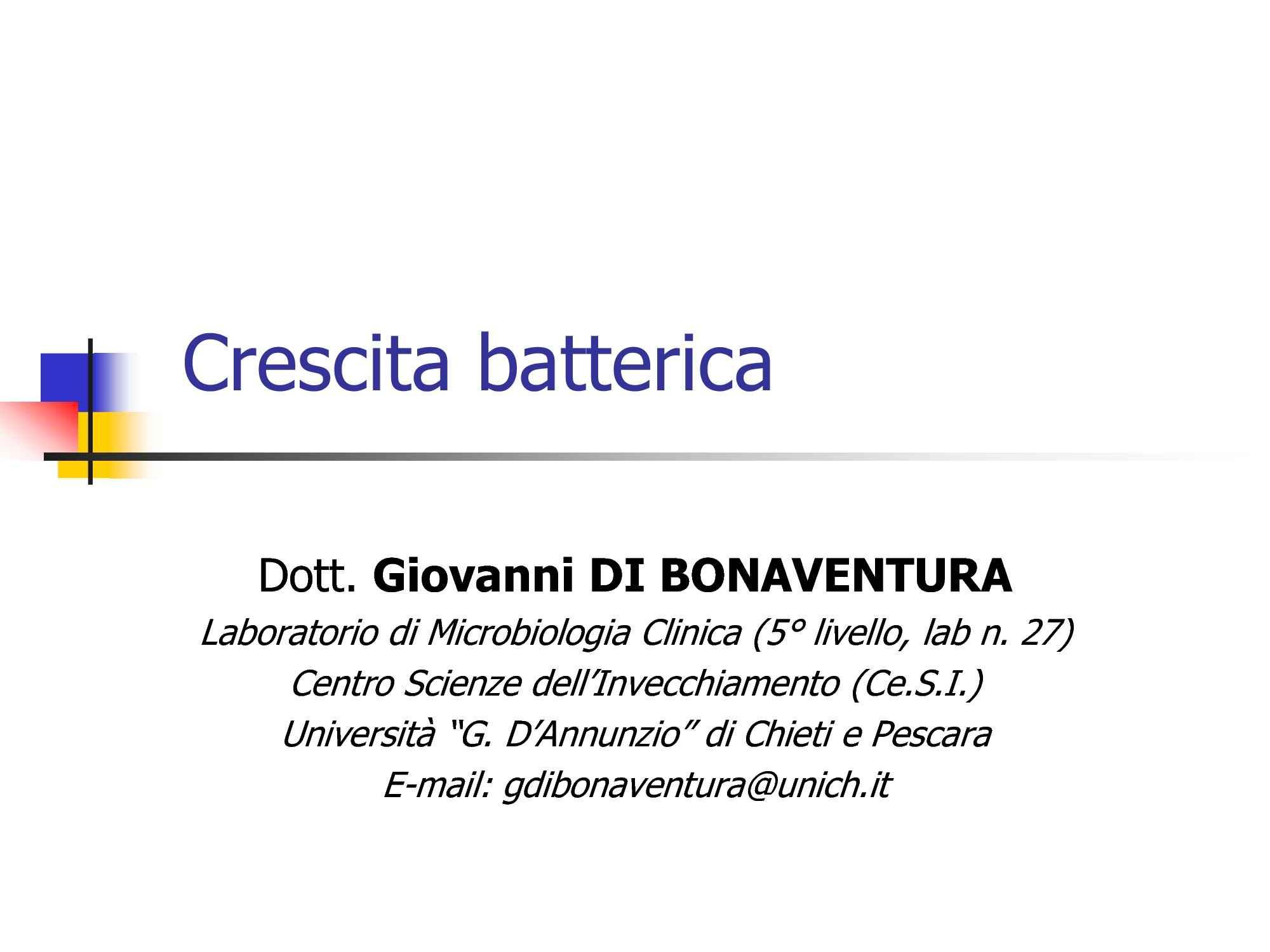 dispensa G. Di Bonaventura MICROBIOLOGIA E MICROBIOLOGIA GENERALE
