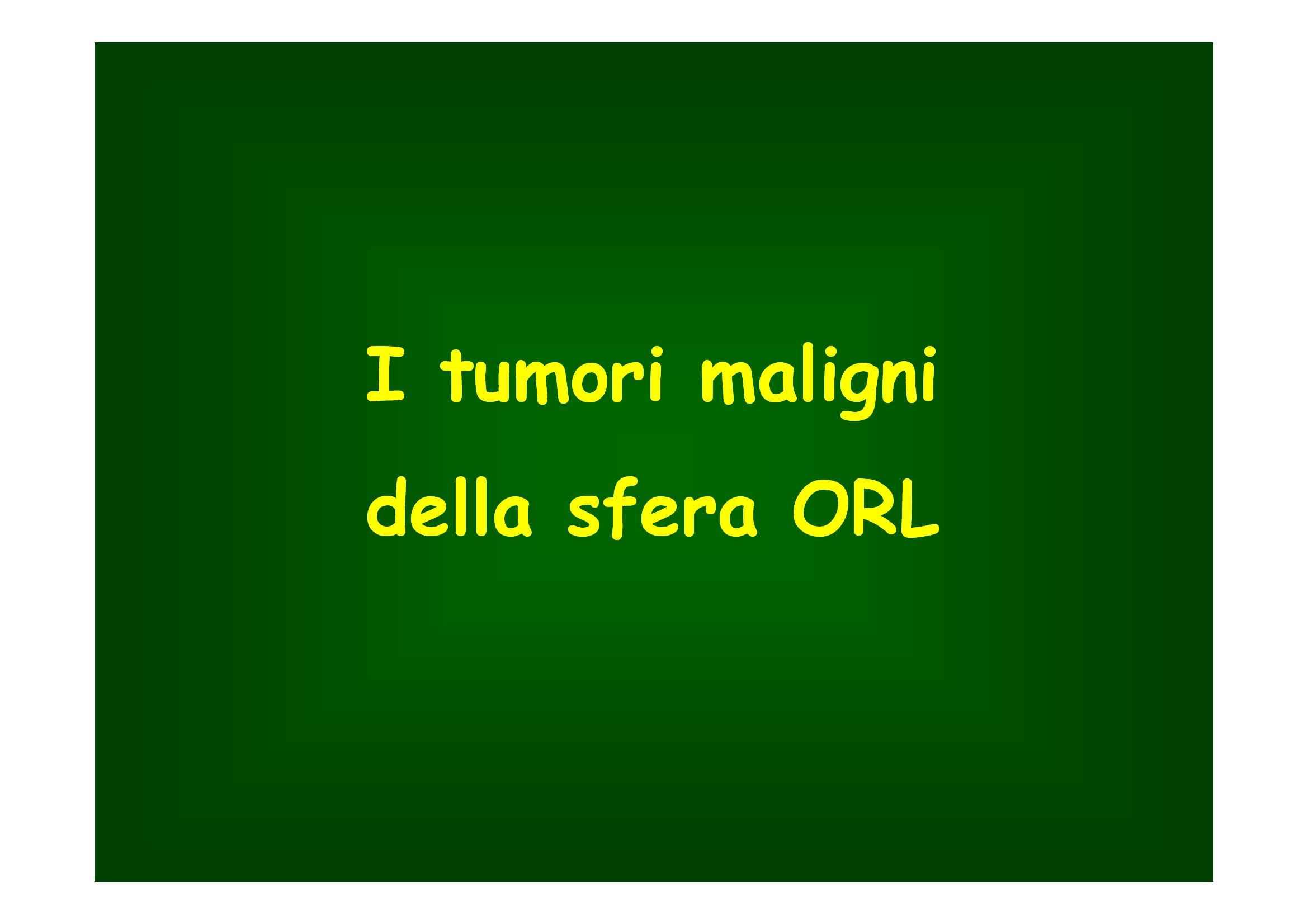 Tumori maligni della sfera ORL