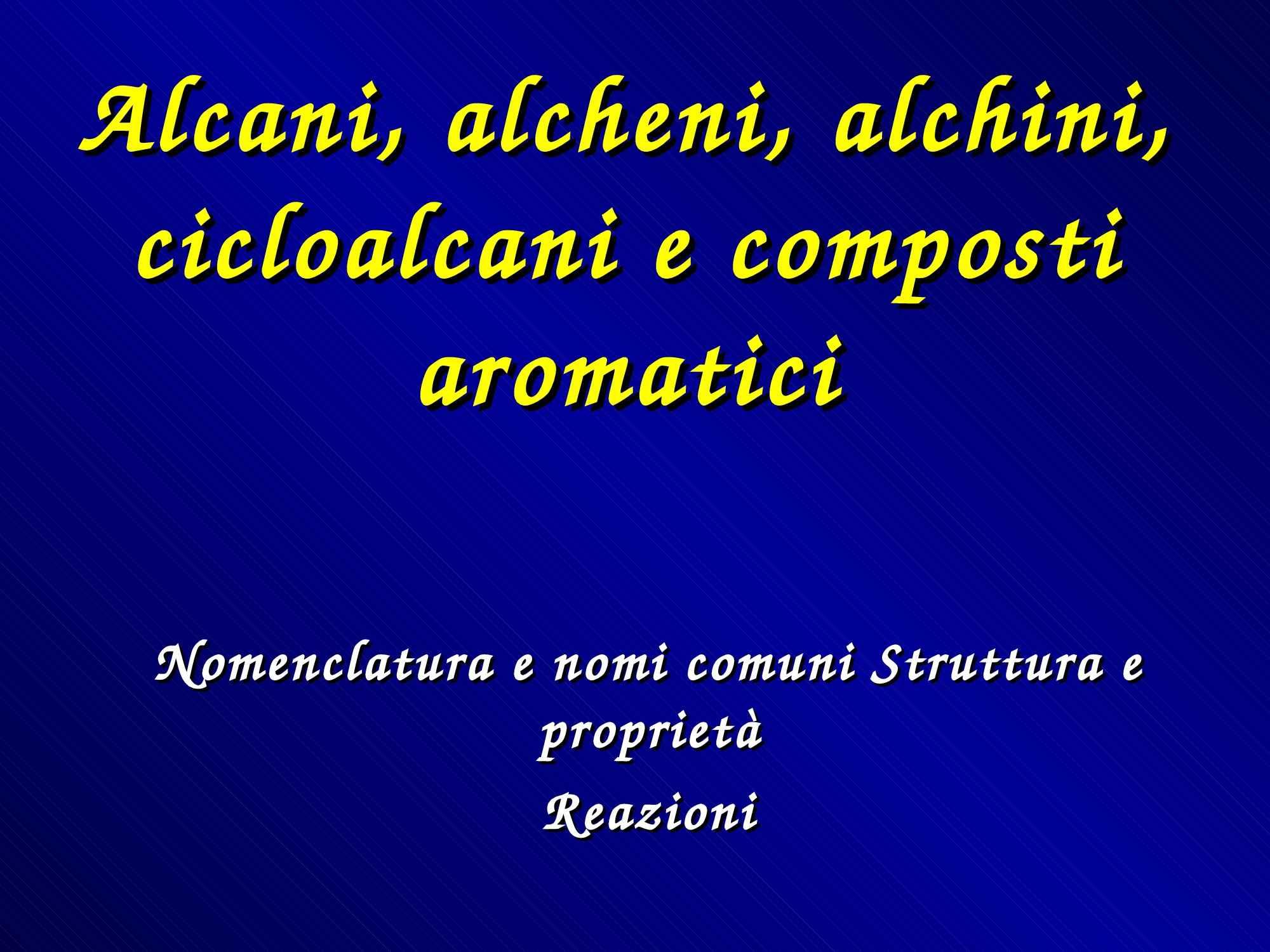 Alcani, alcheni, alchini e composti aromatici