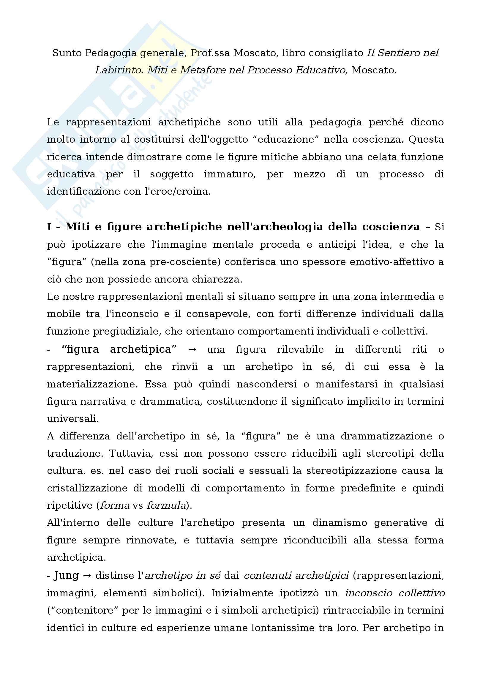 """Riassunto esame Pedagogia generale, Prof.ssa Moscato, libro consigliato """"Il Sentiero nel Labirinto. Miti e Metafore nel Processo Educativo"""", Moscato"""