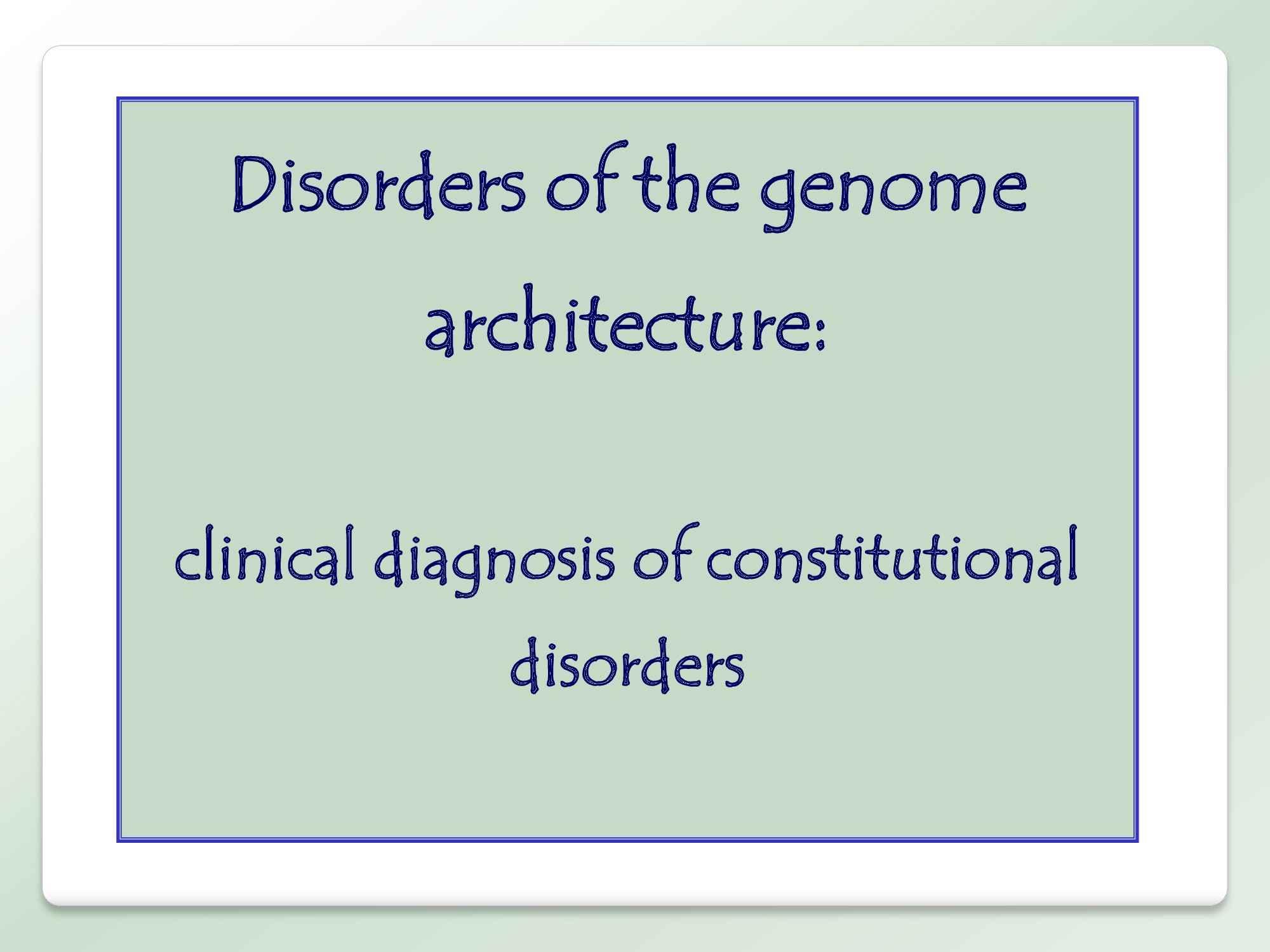 Genetica II - Disordini Genomici