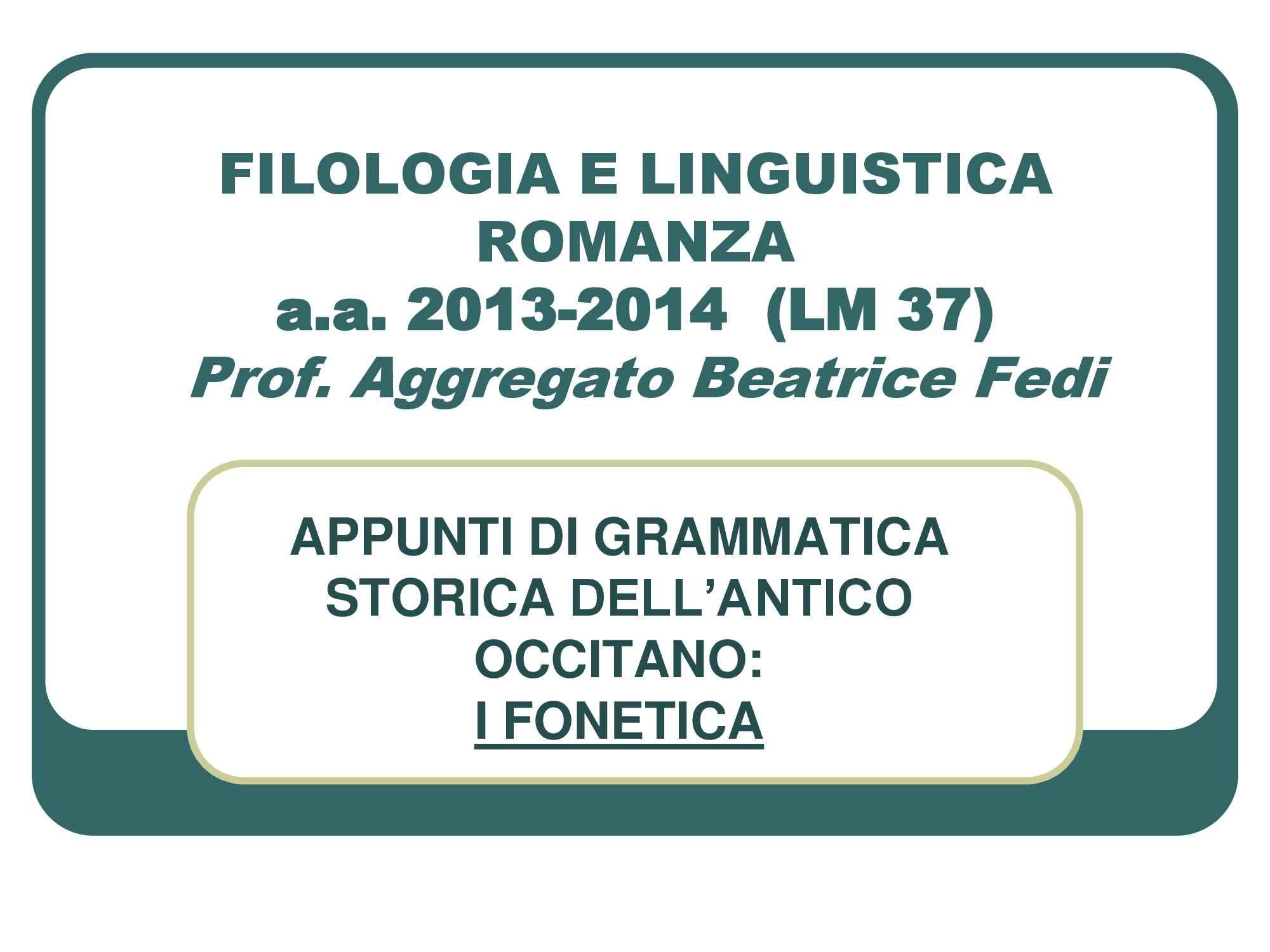 Fonetica, appunti di grammatica storica dell'antico occitano