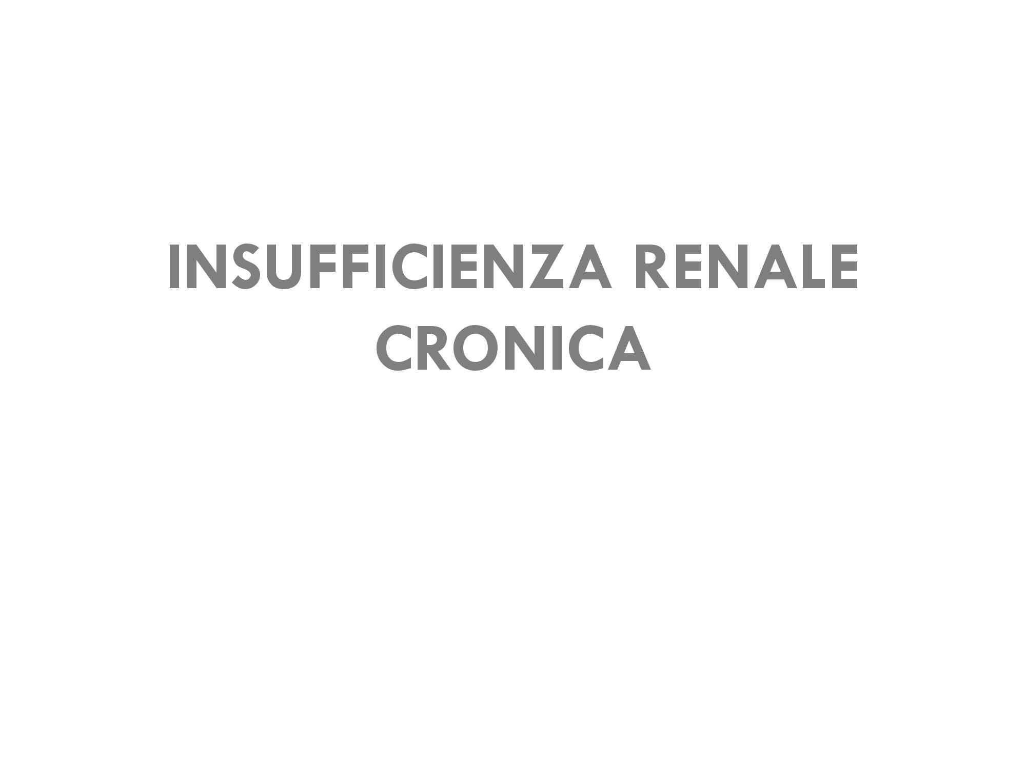 Nefrologia e urologia - Insufficienza Renale Cronica