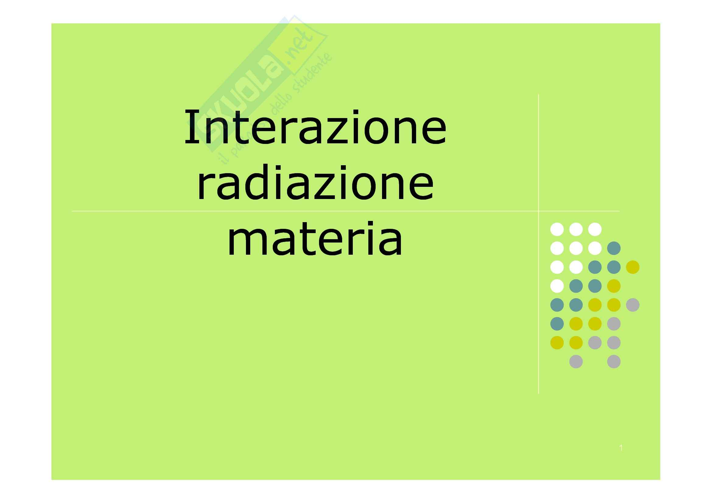 Interazione, radiazione, materia
