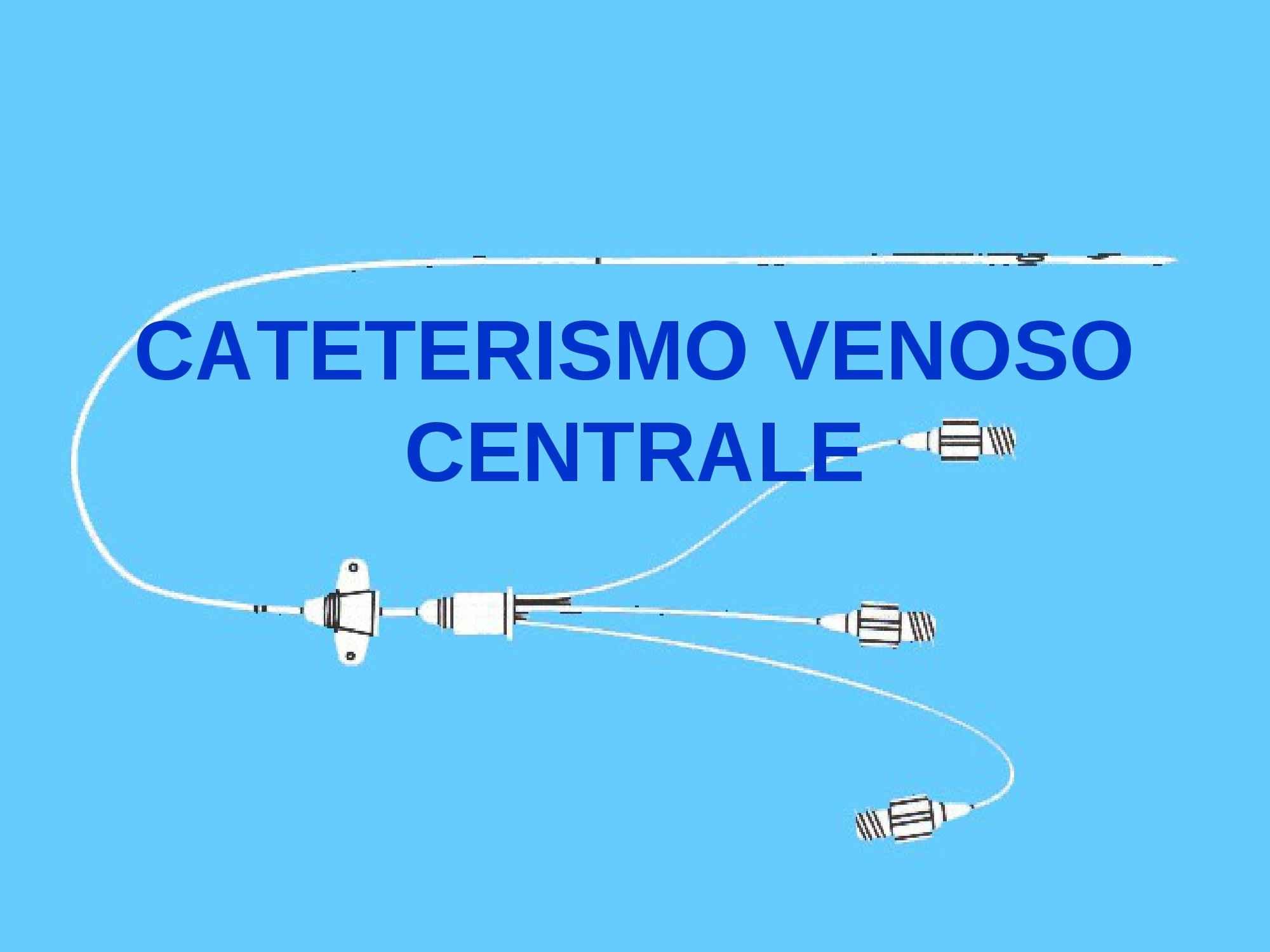 Cateterismo venoso centrale