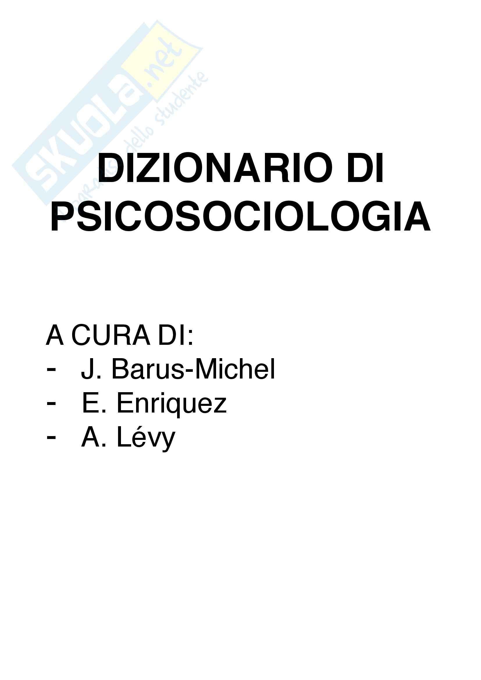Riassunto esame Psicosociologia, prof. Maino, libro consigliato Dizionario di Psicosociologia, Barus, Michel, Enriquez