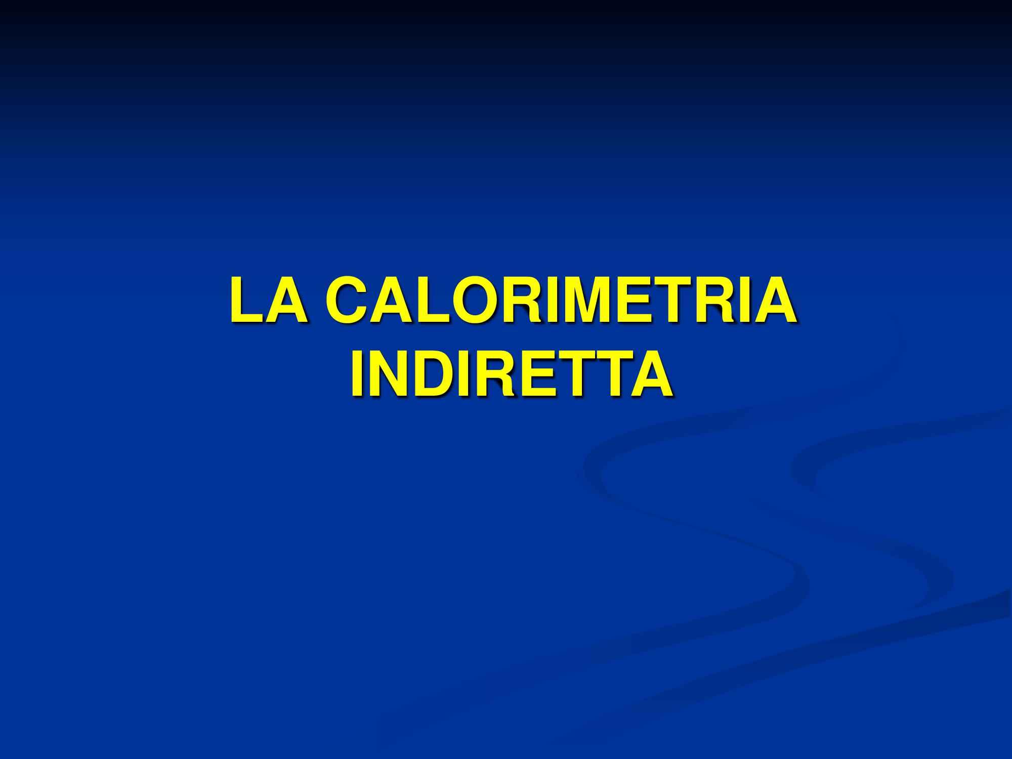 La calorimetria diretta e indiretta