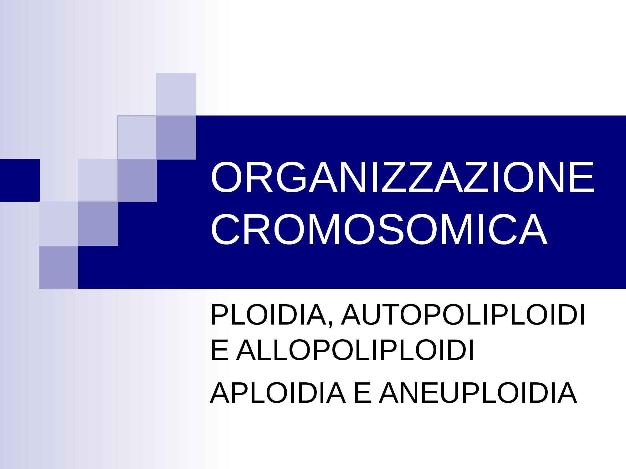 Monoploidi, triploidi e autotetraploidi