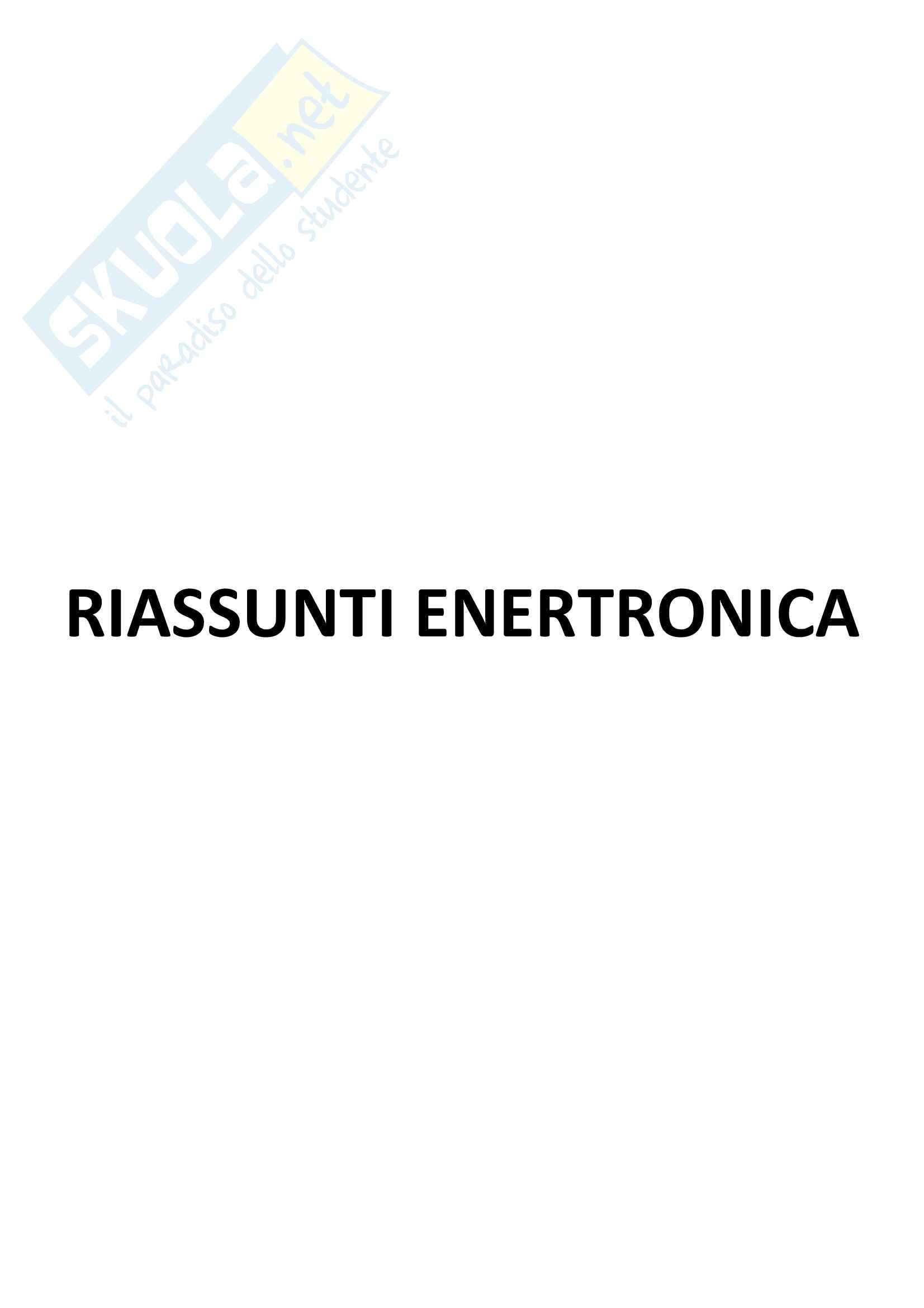 Riassunti teoria enertronica prof Emanuele Bertoluzzo