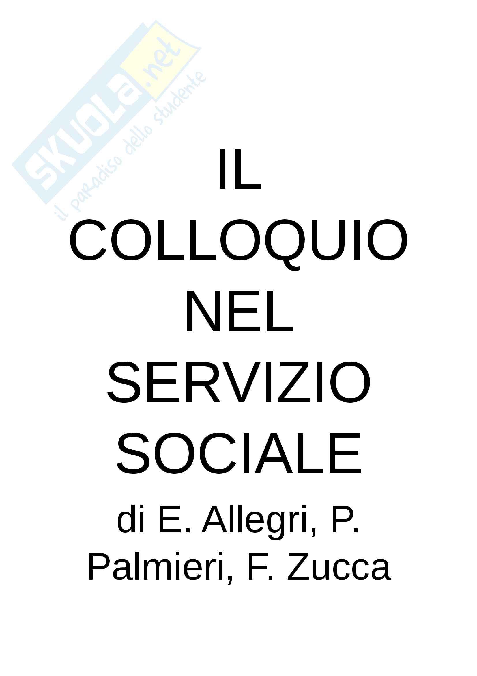 Riassunto per l'esame di tecniche e strumenti del servizio sociale, prof. Rovai, libro consigliato: Il colloquio nel servizio sociale, Allegri, Palmieri