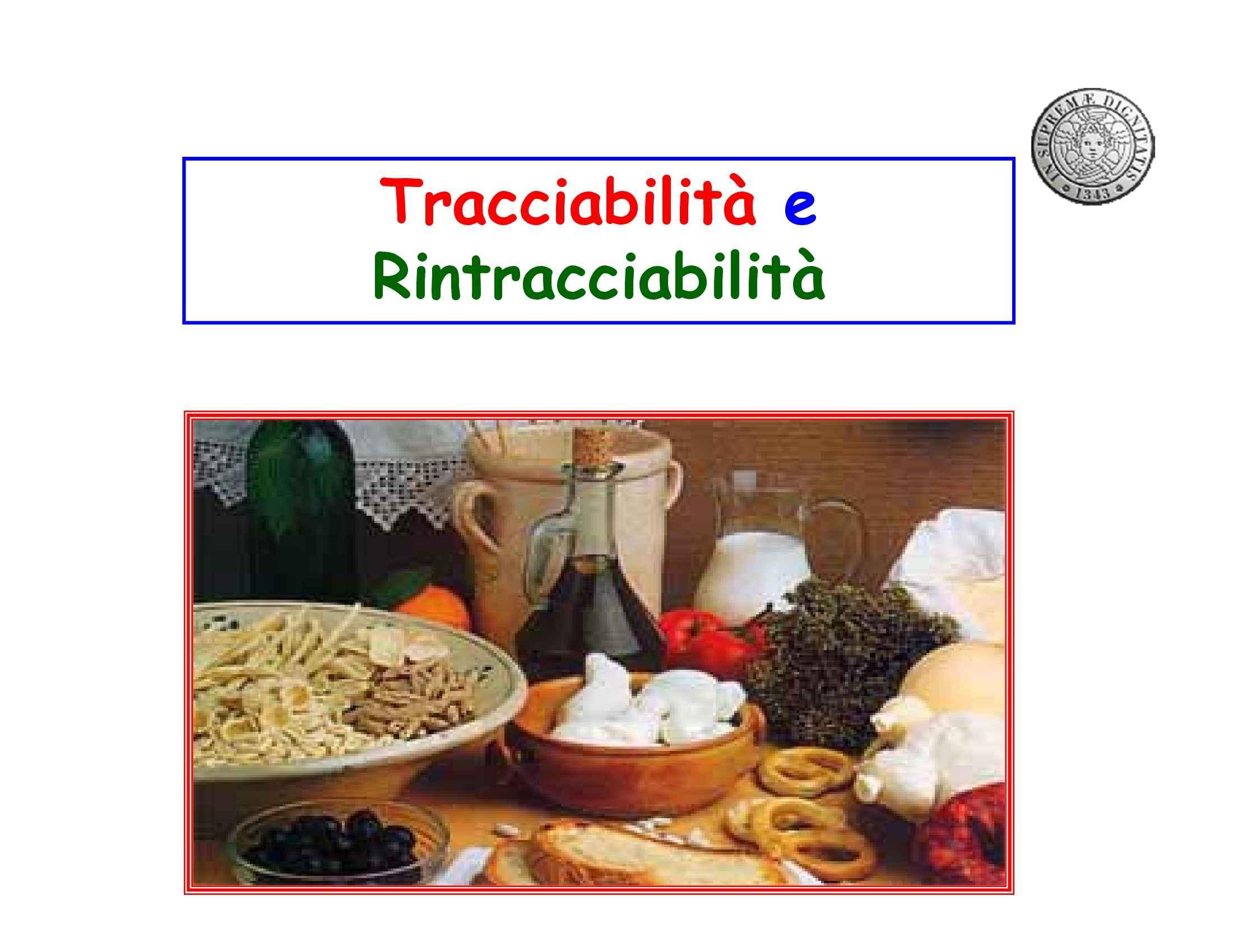 Dispensa di Tecnologie Alimentari,  Tracciabilità e rintracciabilità