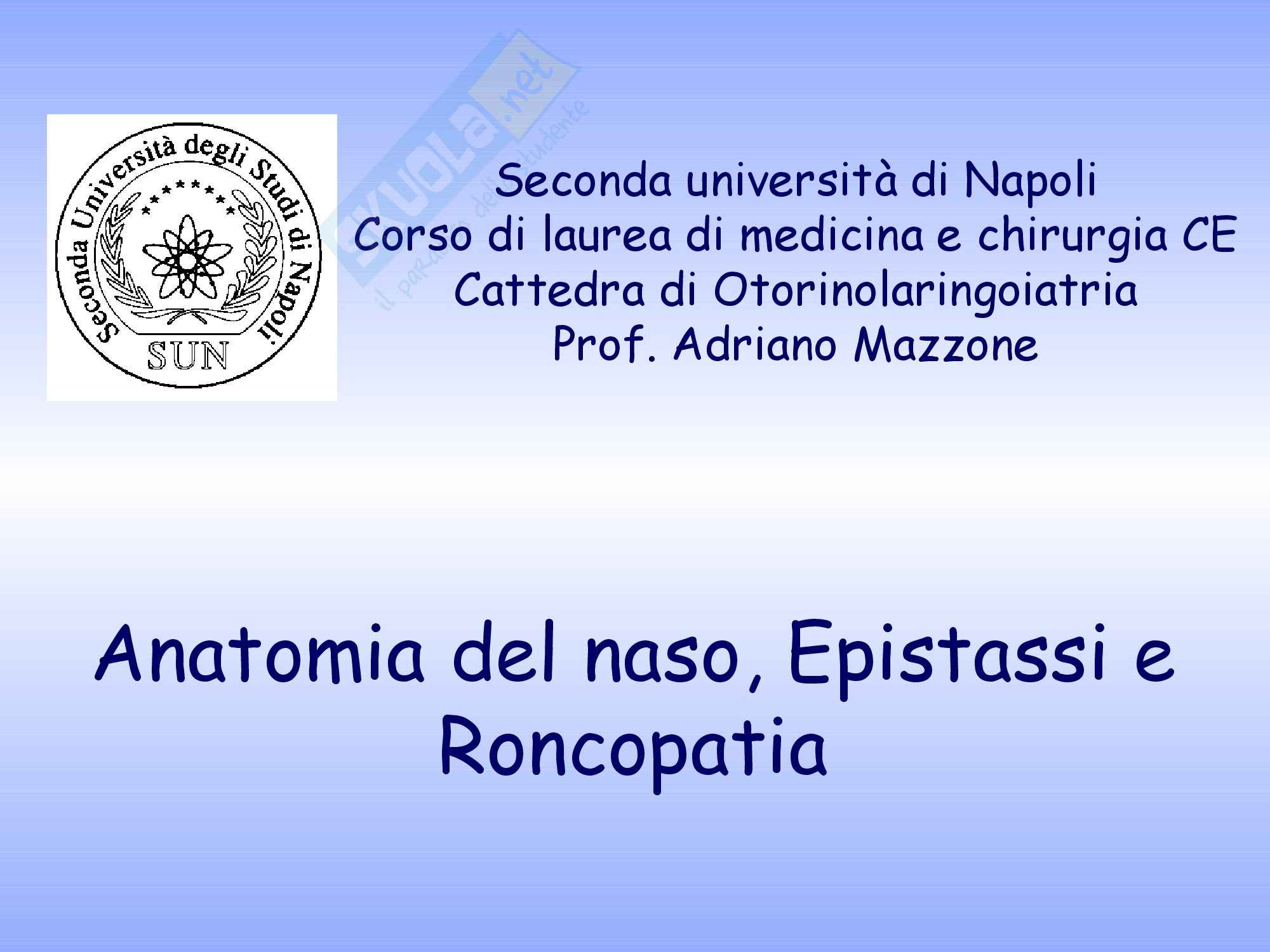 Otorinolaringoiatria - epistassi e roncopatia