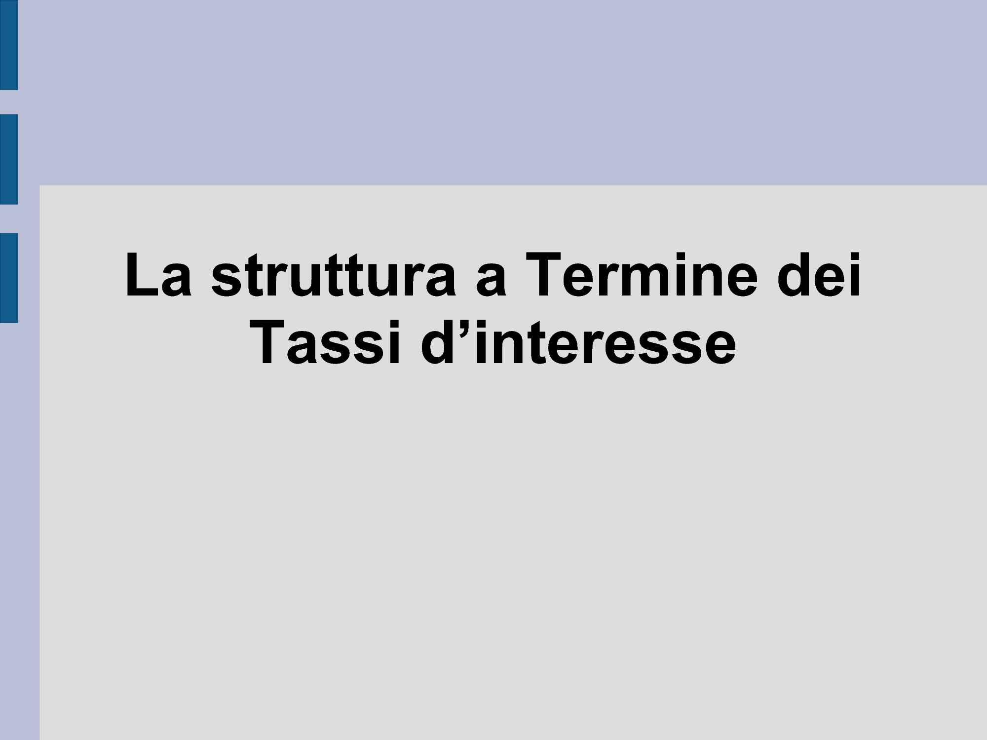 Tassi spot e forward