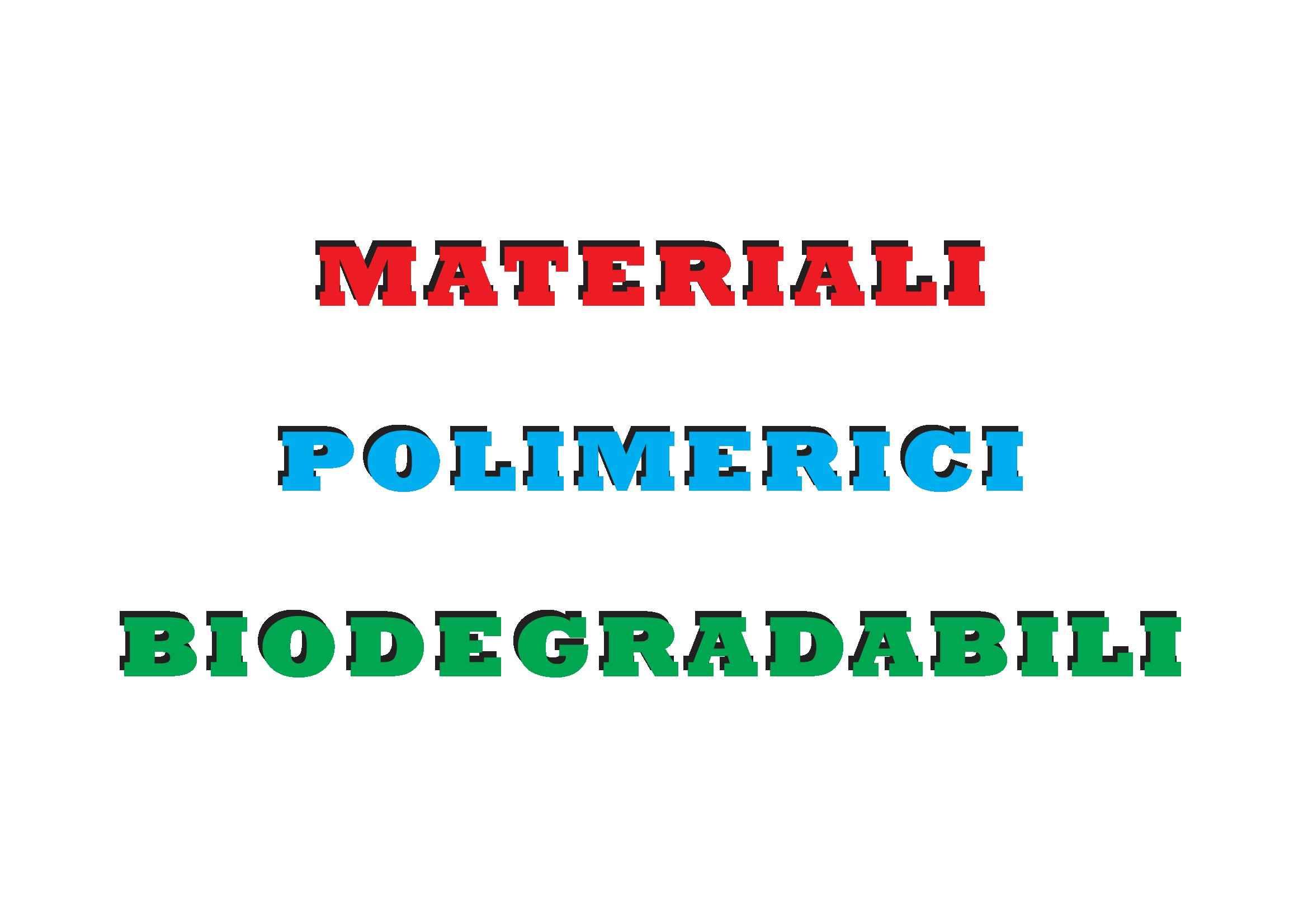 Materiali polimerici biodegradabili