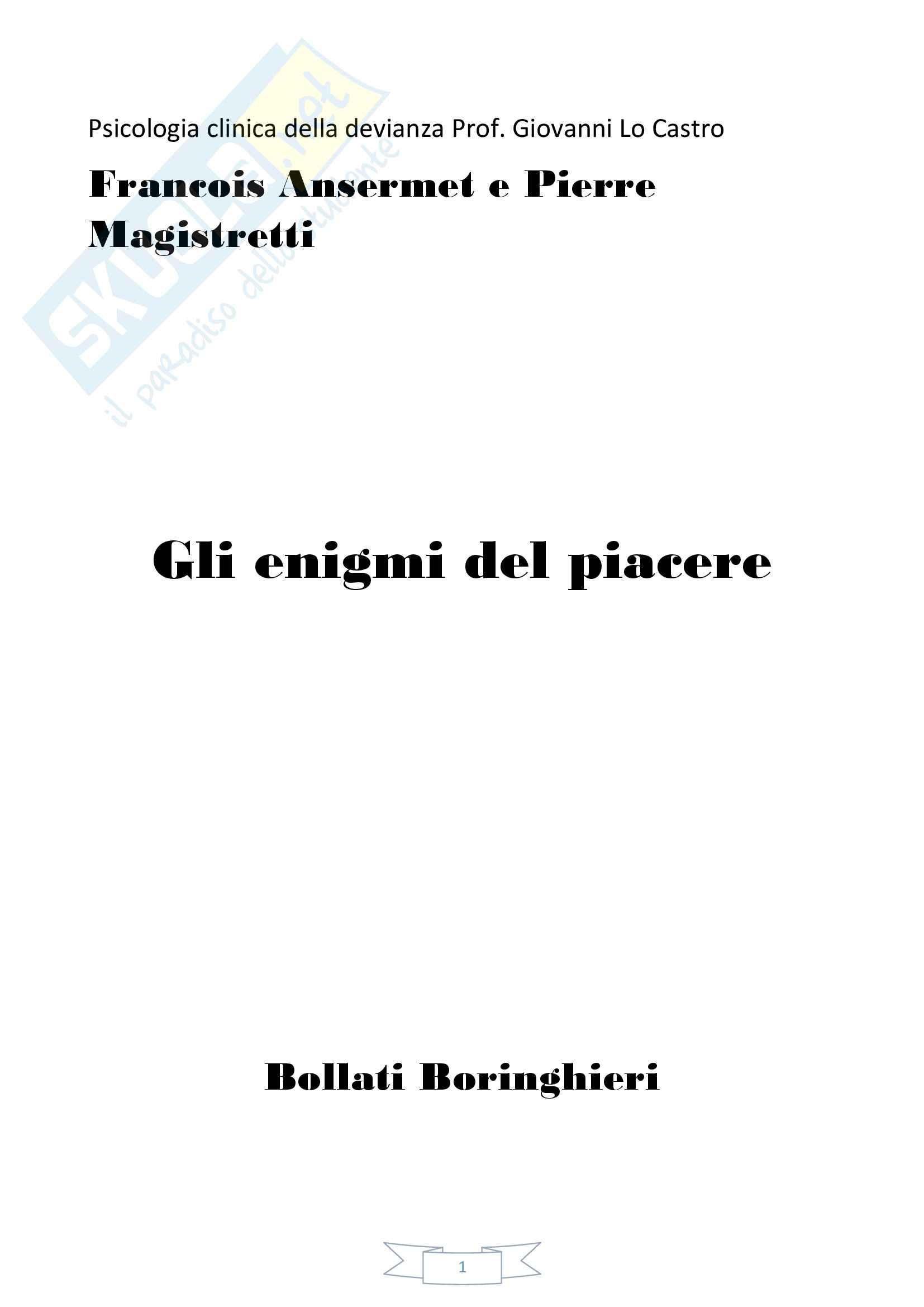 Riassunto esame Psicologia della devianza , Prof. Lo Castro, testo consigliato Gli enigmi del piacere di Francois Ansermet e Pierre Magistretti