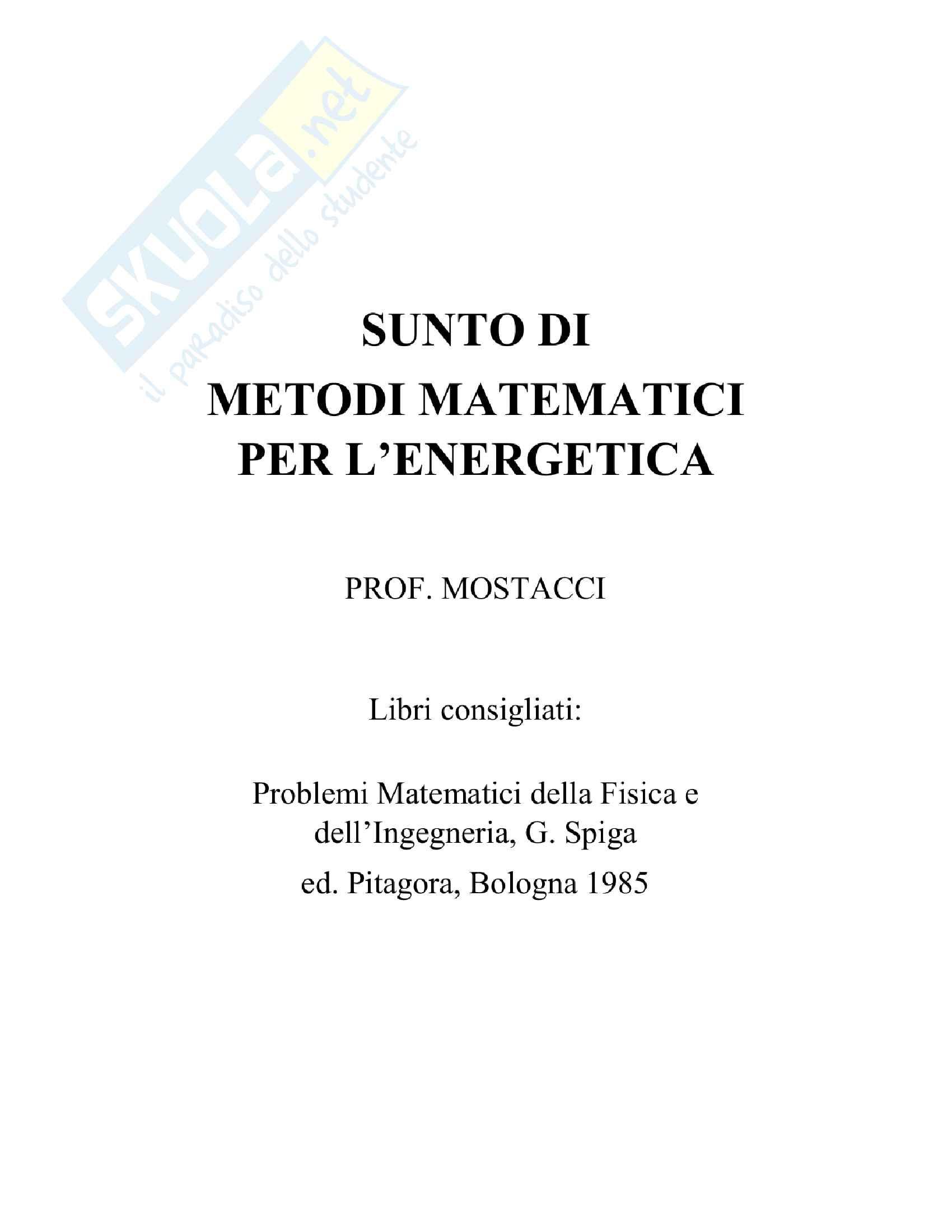 Riassunto esame Metodi Matematici per l'Energetica, docente Mostacci, libro consigliato Problemi Matematici della Fisica e dell'Ingegneria, G. Spiga
