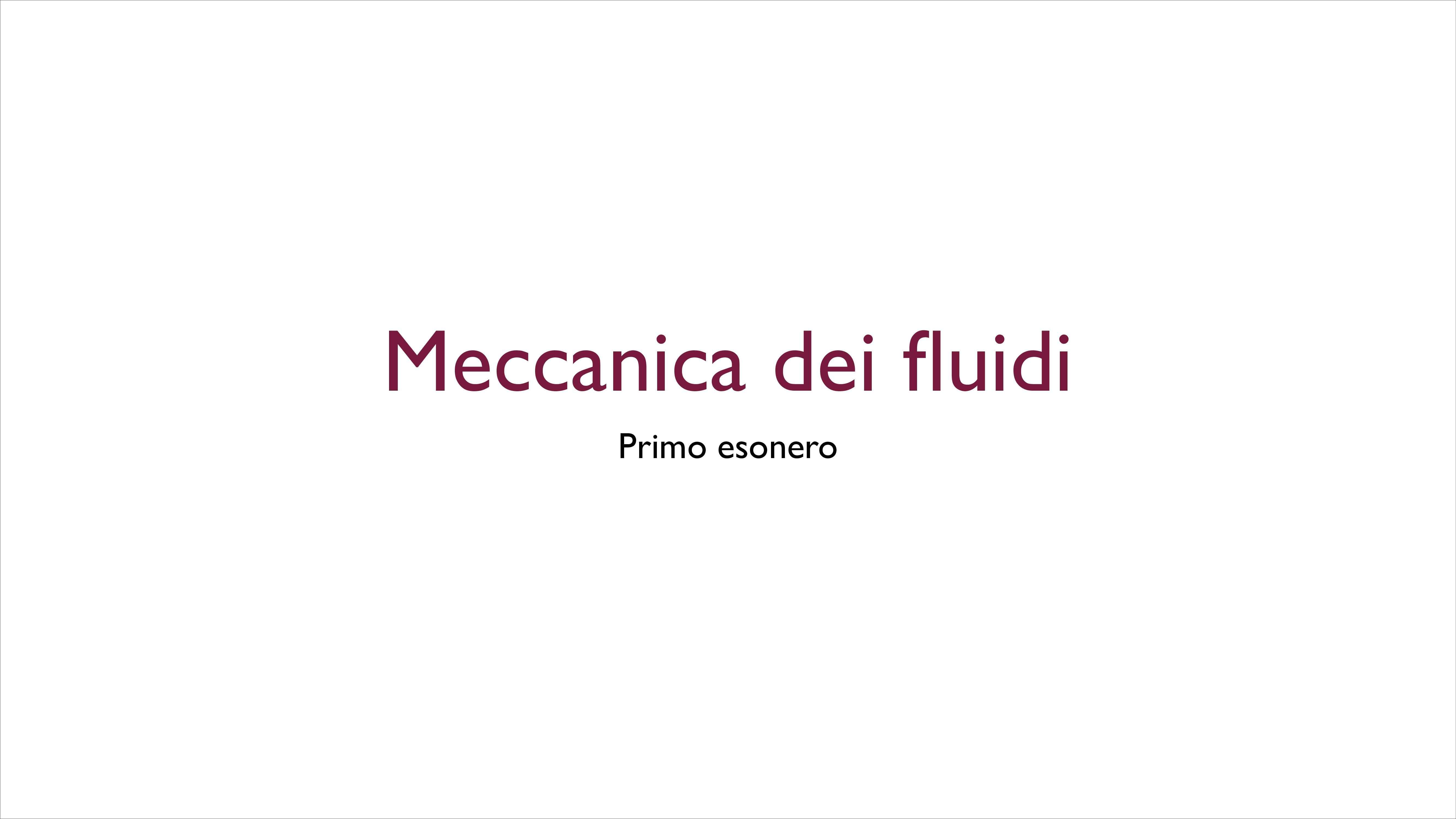Meccanica dei fluidi primo esonero