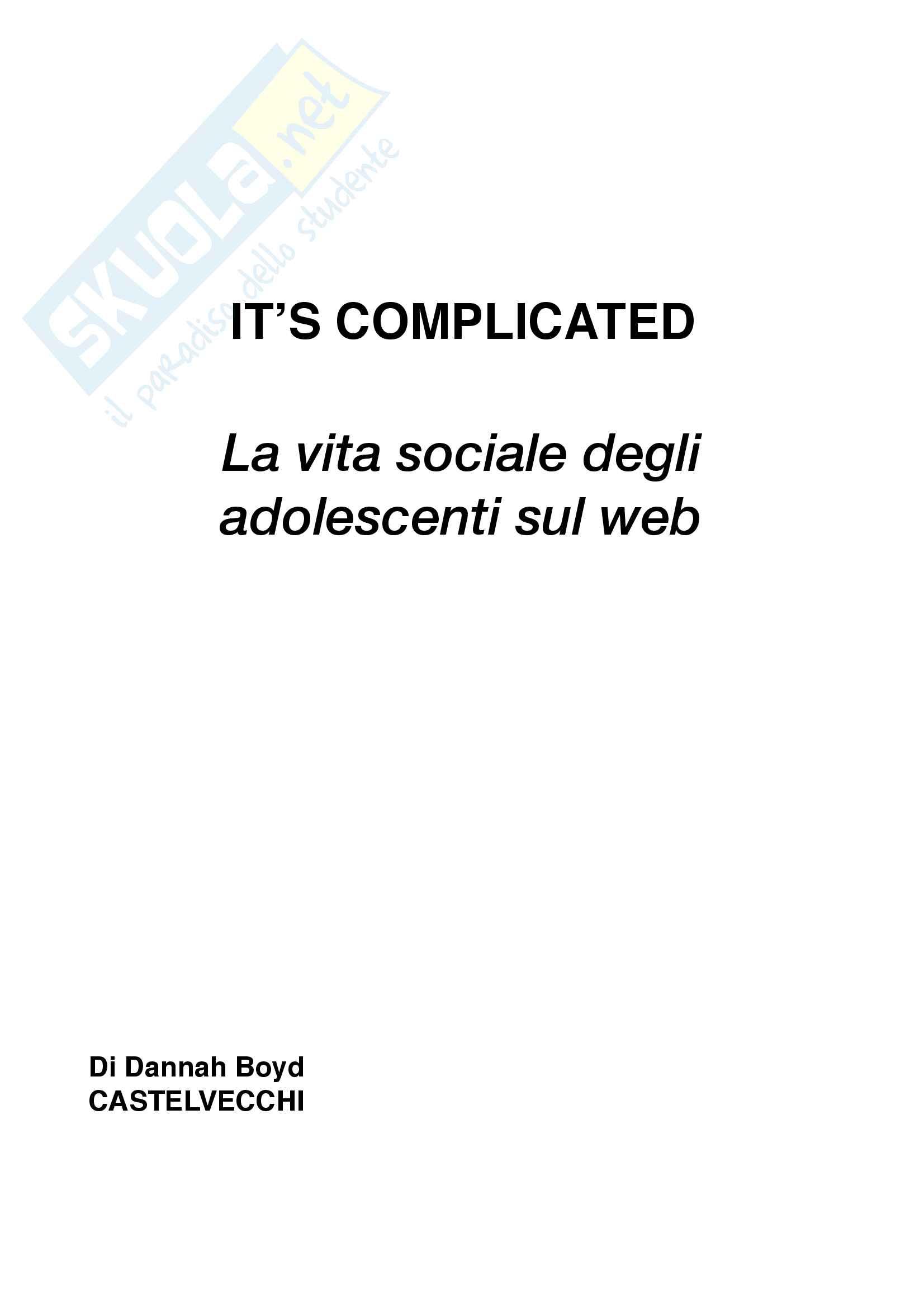 Riassunto esame Sociologia, prof. Miconi, libro consigliato It's complicated, Danah Boyd