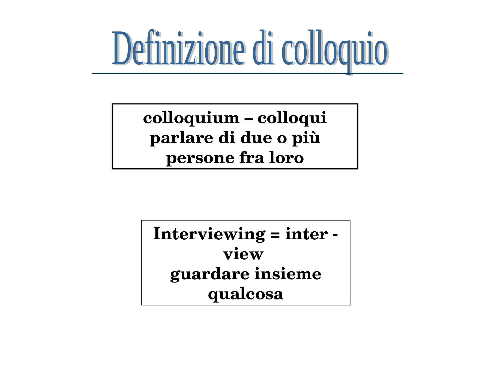 Definizione e caratteristiche del colloquio