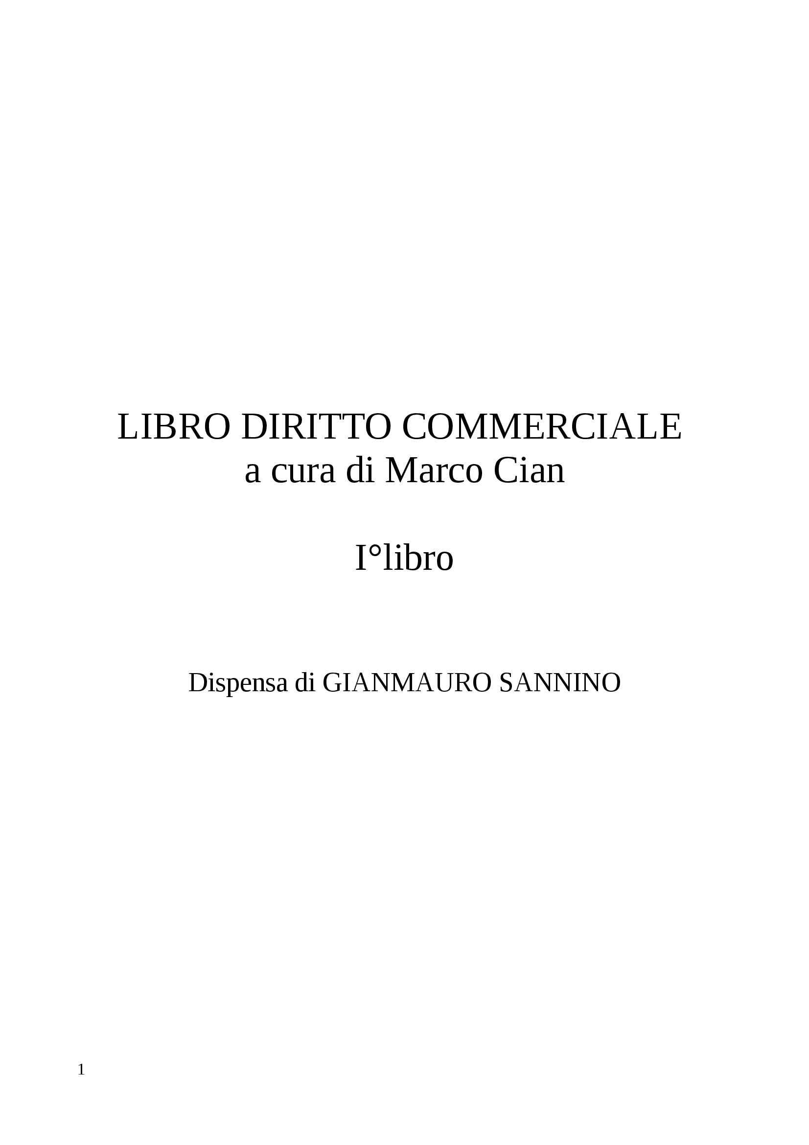 Riassunto esame diritto commerciale, docente Santagata, libro consigliato diritto commerciale a cura di Marco Cian, Giappichelli