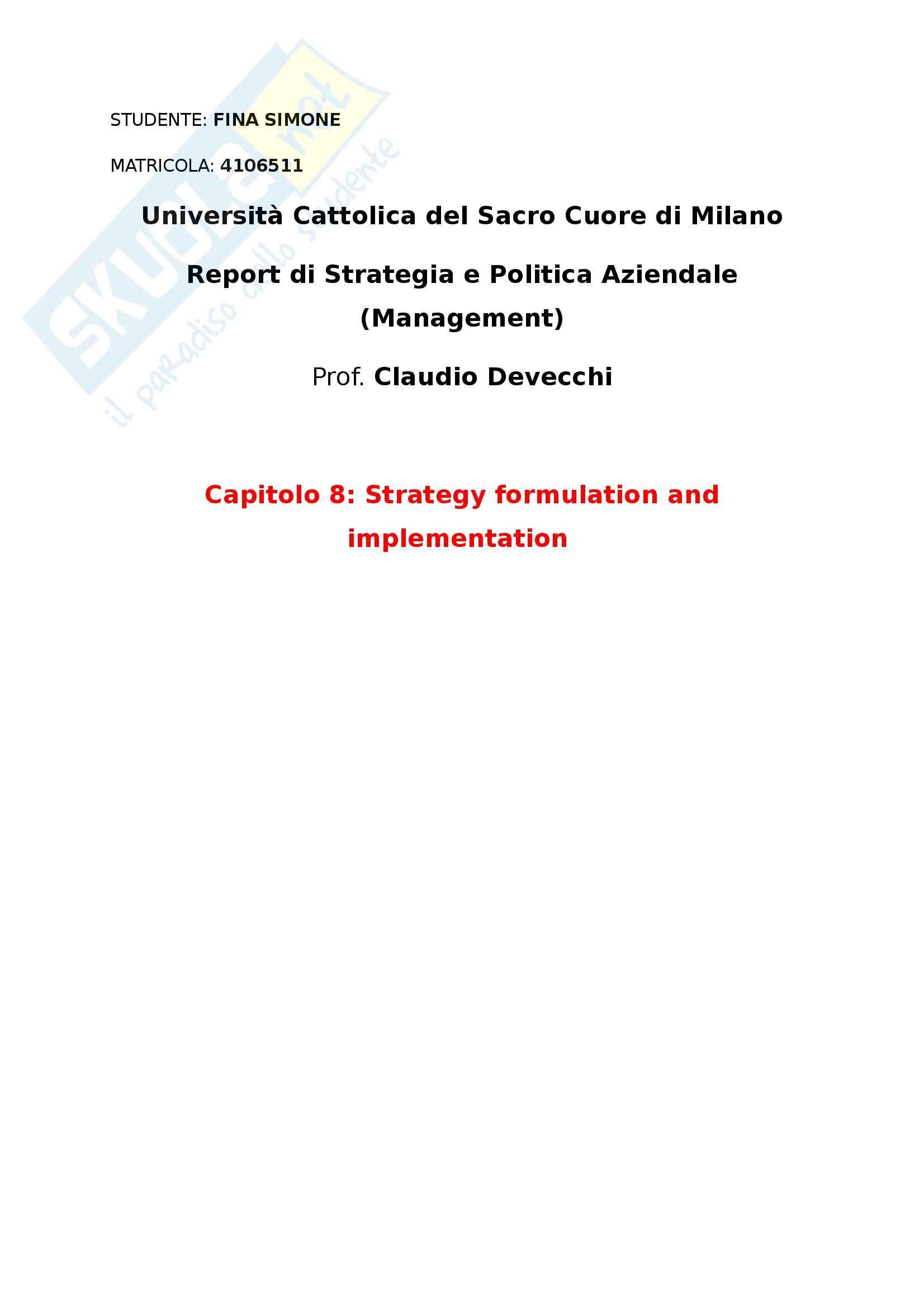 Riassunto esame Strategia e Politica Aziendale, prof. De Vecchi, libro consigliato The New Era of Management Italiano, Daft - cap. 8