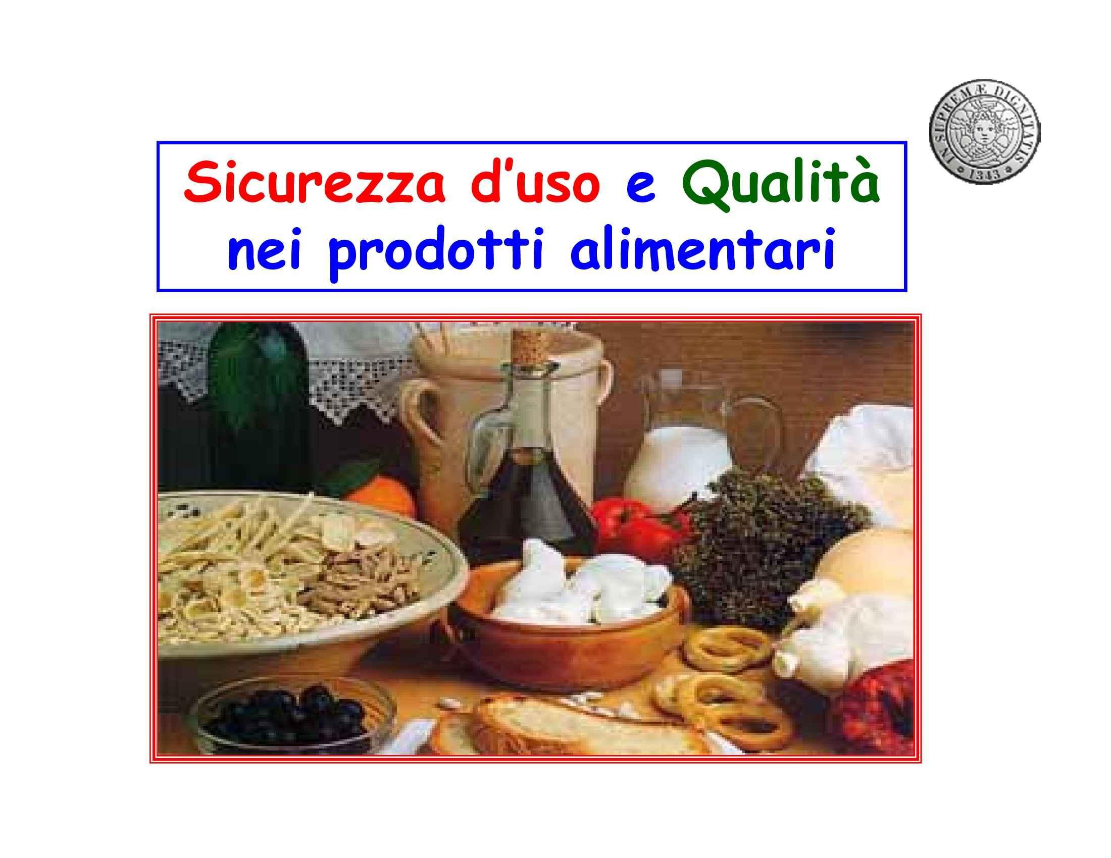 Dispensa di Tecnologie Alimentari, Sicurezza d'uso e qualità nei prodotti alimentari