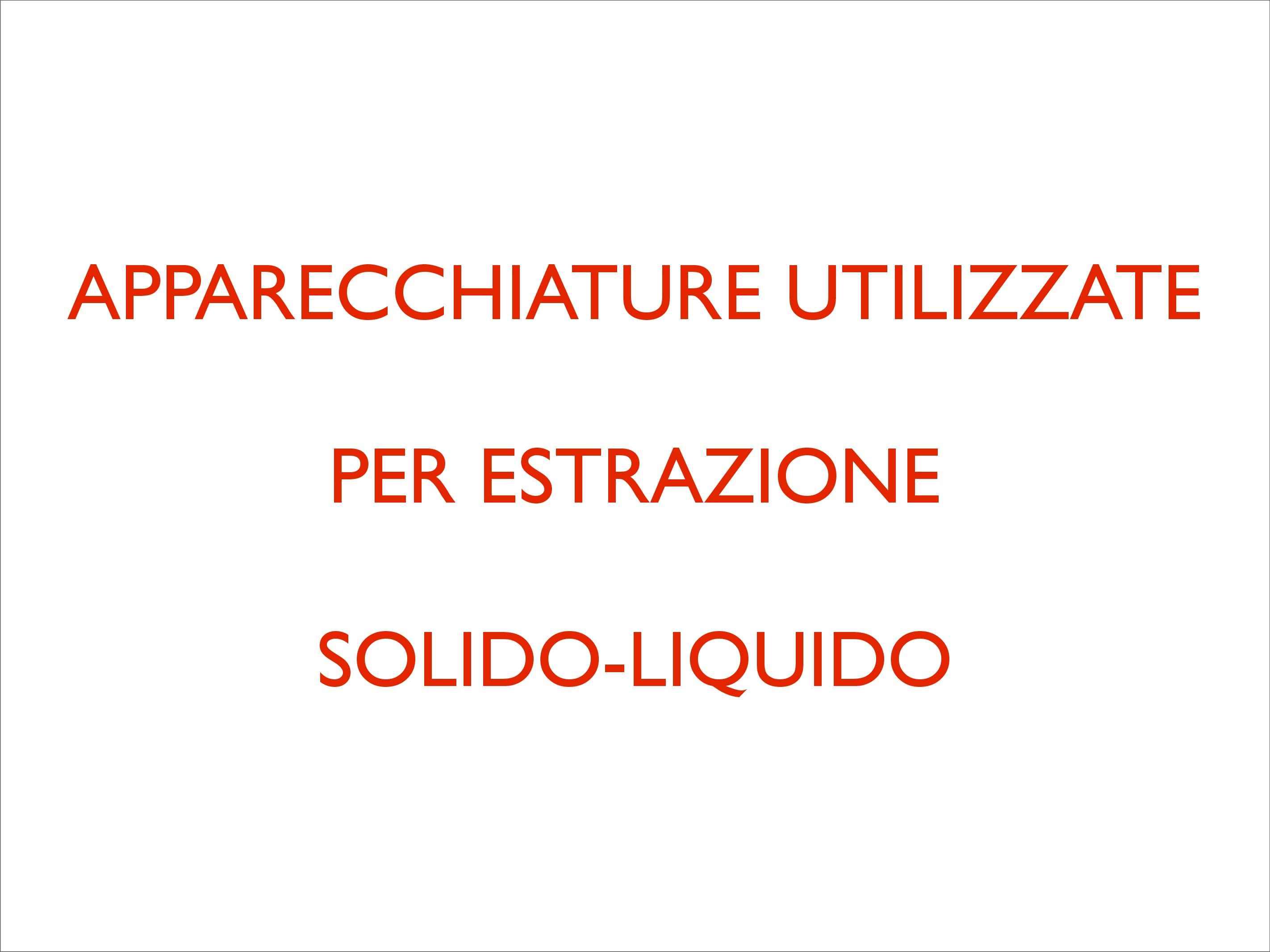 Chimica - apparecchiature estrazione solido-liquido