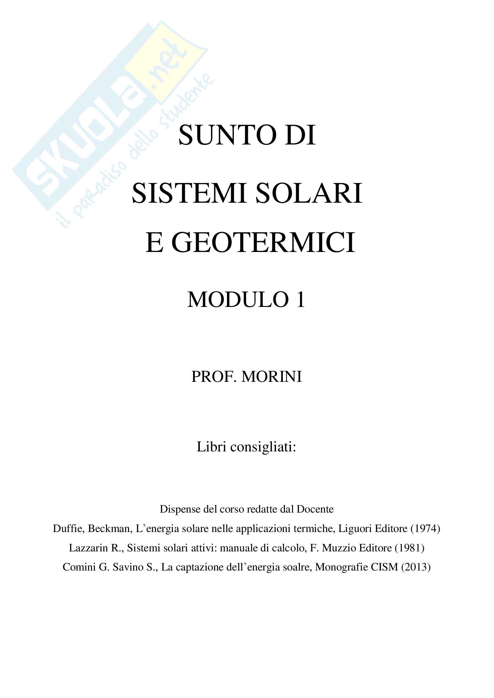 Riassunto esame Sistemi Solari e Geotermici Modulo 1, prof. Morini, libri consigliati Dispense del corso redatte dal Docente, Duffie & Beckman, L'energia solare nelle applicazioni termiche, Liguori Editore (1974)