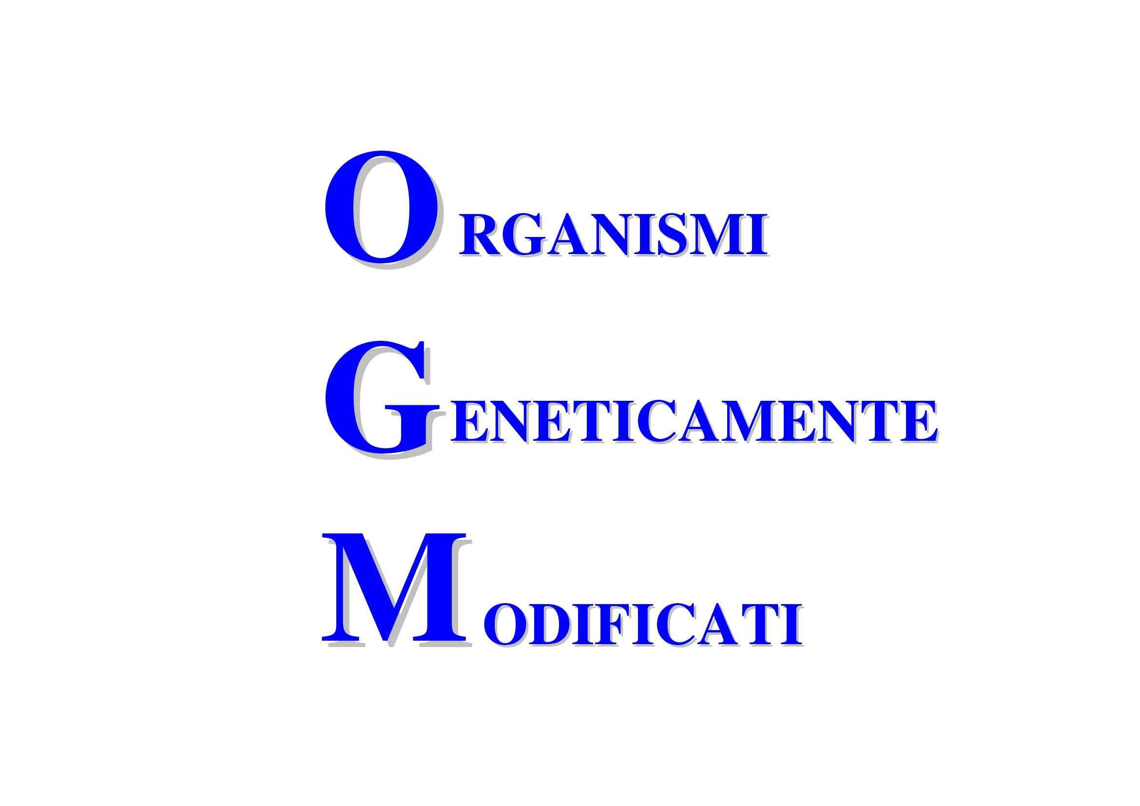OGM - Organismi geneticamente modificati